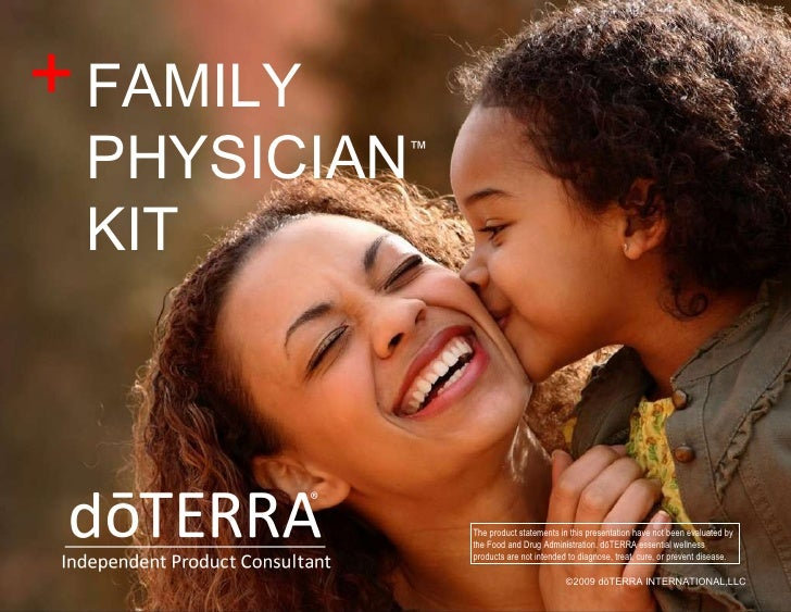 ©2009 dōTERRA INTERNATIONAL,LLC The product statements in this presentation have not been evaluated by the Food and Drug A...