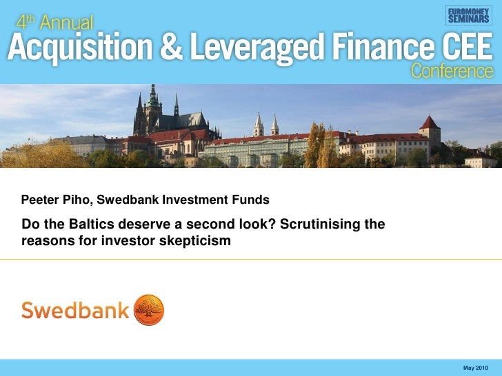 Peeter Piho, Swedbank Investment Funds Do the Baltics deserve a second look? Scrutinising the reasons for investor skeptic...