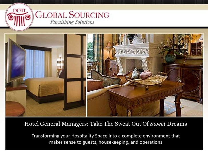 …<br />Hotel General Managers: Take The Sweat Out Of Sweet Dreams<br />Transforming your Hospitality Space into a complete...