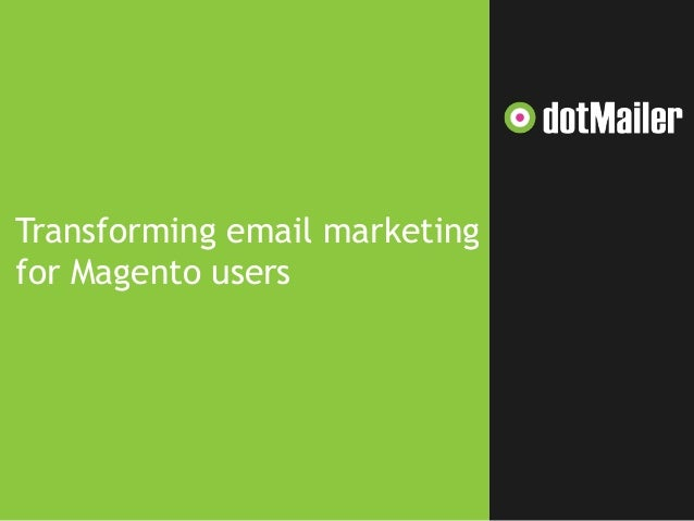 DotMailer: integrated, personalised, targeted email marketing