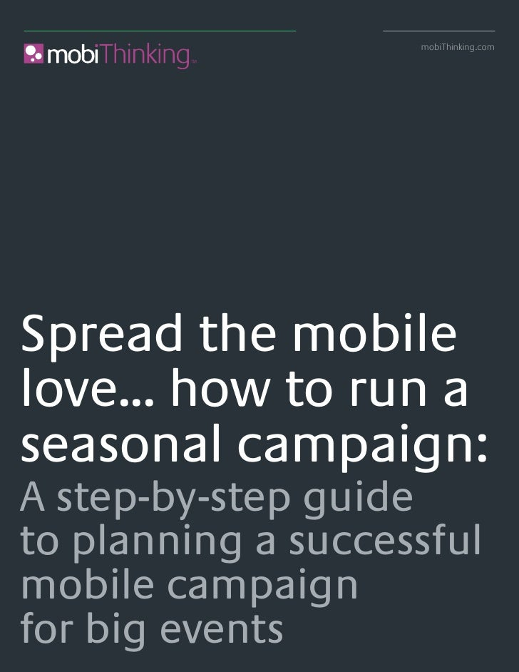 mobiThinking.com     Spread the mobile love... how to run a seasonal campaign: A step-by-step guide to planning a successf...