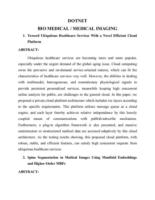 DOTNET BIO MEDICAL / MEDICAL IMAGING 1. Toward Ubiquitous Healthcare Services With a Novel Efficient Cloud Platform ABSTRA...