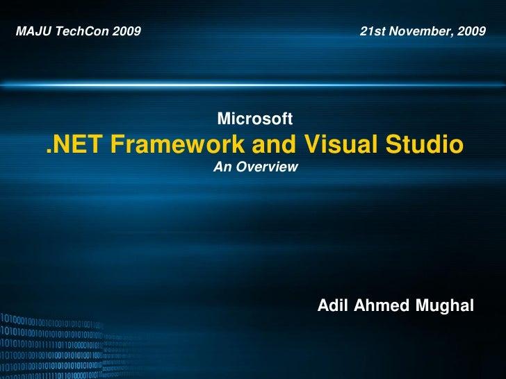 MAJU TechCon 2009                     21st November, 2009                         Microsoft     .NET Framework and Visual ...