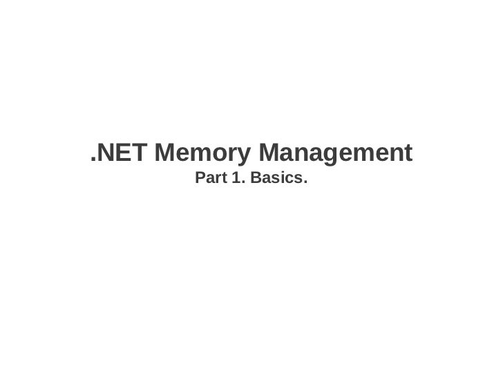 .NET Memory Management       Part 1. Basics.