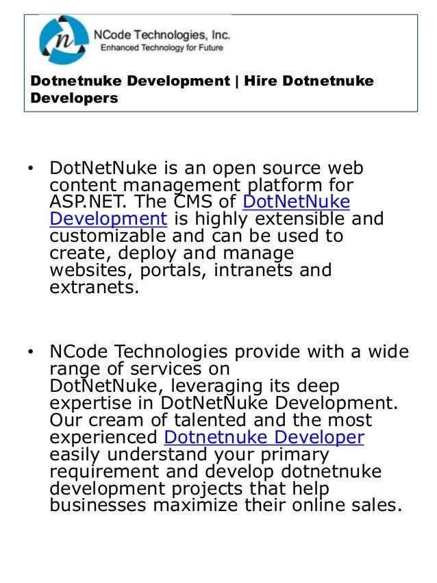 Dotnetnuke Development   Hire DotnetnukeDevelopers• DotNetNuke is an open source webcontent management platform forASP.NET...
