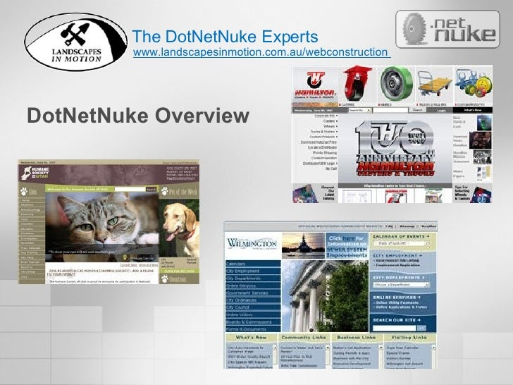 DotNetNuke Overview The DotNetNuke Experts www.landscapesinmotion.com.au/webconstruction