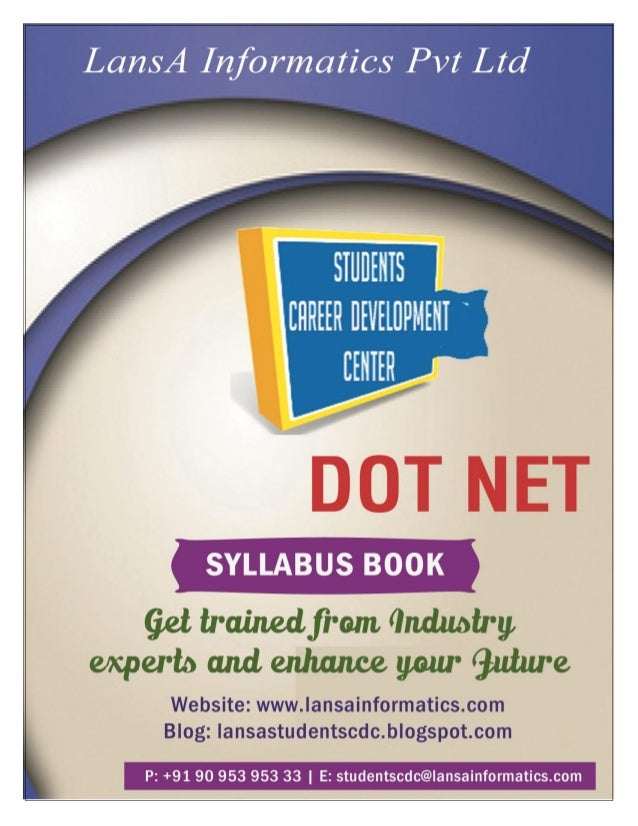ABOUT DOT NET COURSE SCOPE: The primary purpose behind this is technological innovation is becoming complicated every day ...