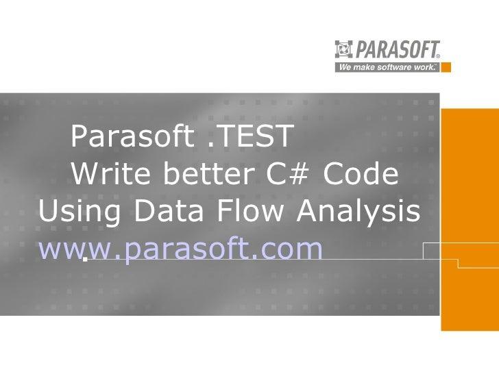 Parasoft .TEST, Write better C# Code Using  Data Flow Analysis