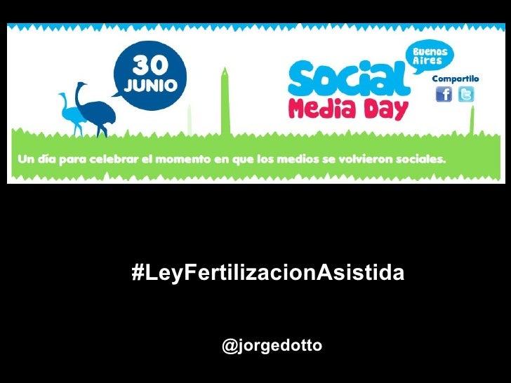 #LeyFertilizacionAsistida        @jorgedotto