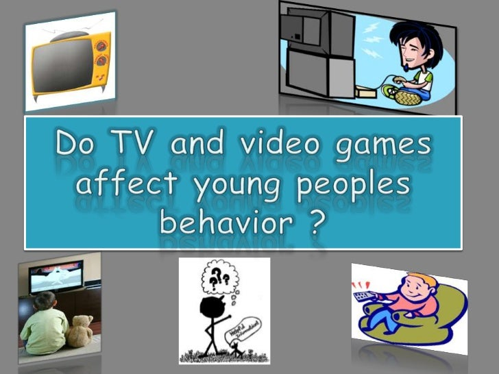 Do TV and video games affect young peoples behavior ?<br />