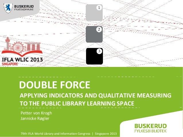 Double force. IFLA 2013 Presentation