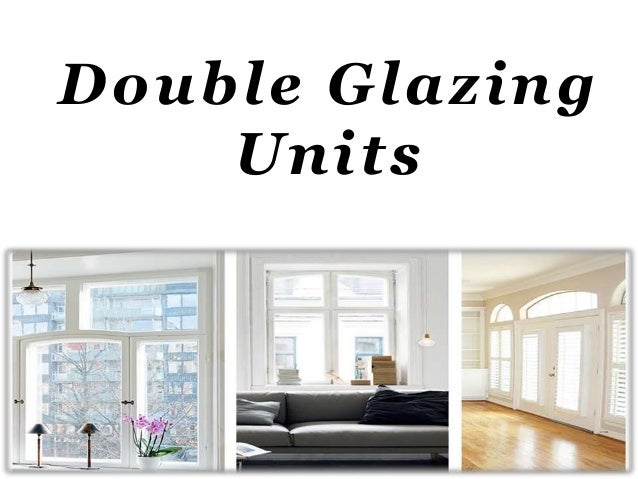 Double Glazed Units : Double glazing units