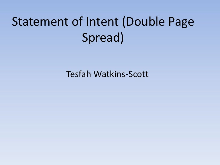 Statement of Intent (Double Page            Spread)         Tesfah Watkins-Scott