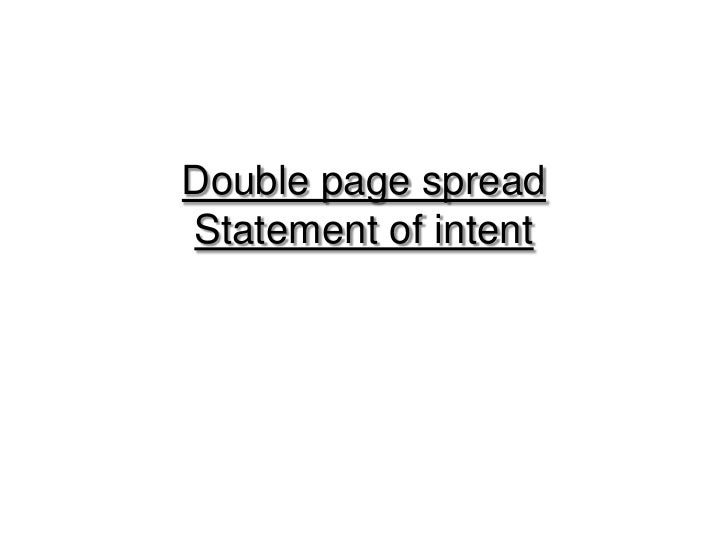 Double page spreadStatement of intent