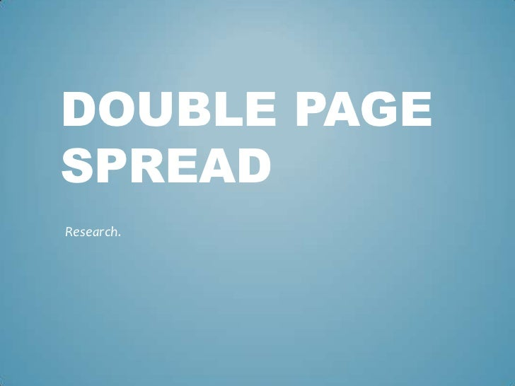 DOUBLE PAGESPREADResearch.