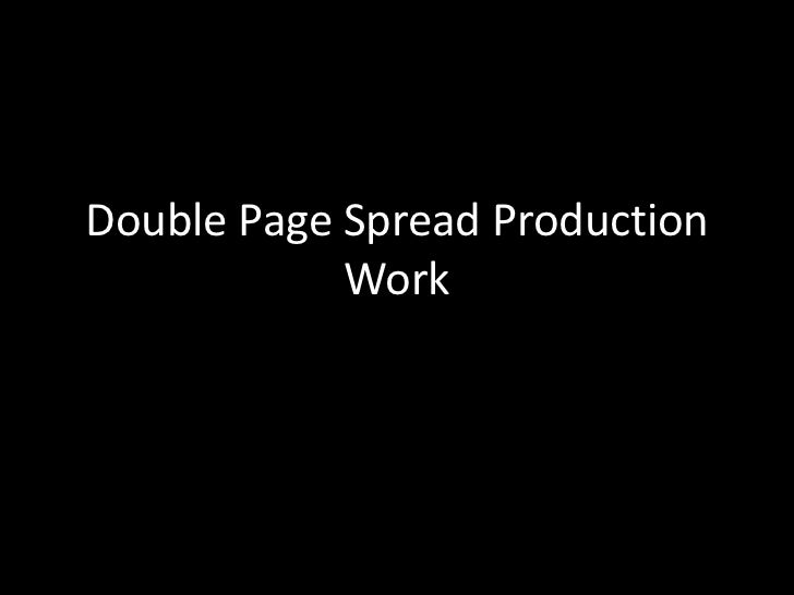 Double Page Spread Production Work
