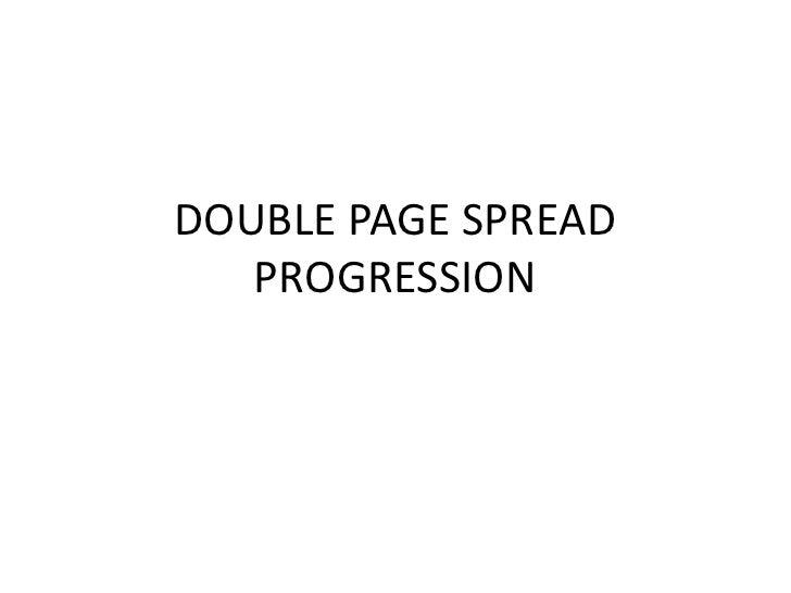 DOUBLE PAGE SPREAD PROGRESSION<br />