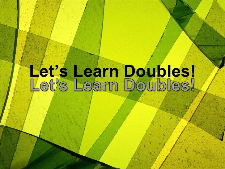 Let's Learn Doubles!<br />Let's Learn Doubles!<br />