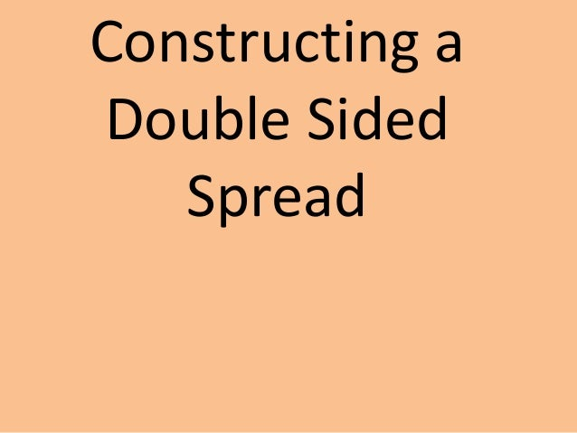 Constructing aDouble Sided   Spread