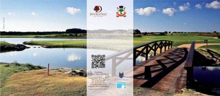 Doubletreeby Hilton Acaya Golf Resort Strada Comunale di Acaya, Km 2      73029 Acaya (LE) - Italy       Tel +39 0832 8613...
