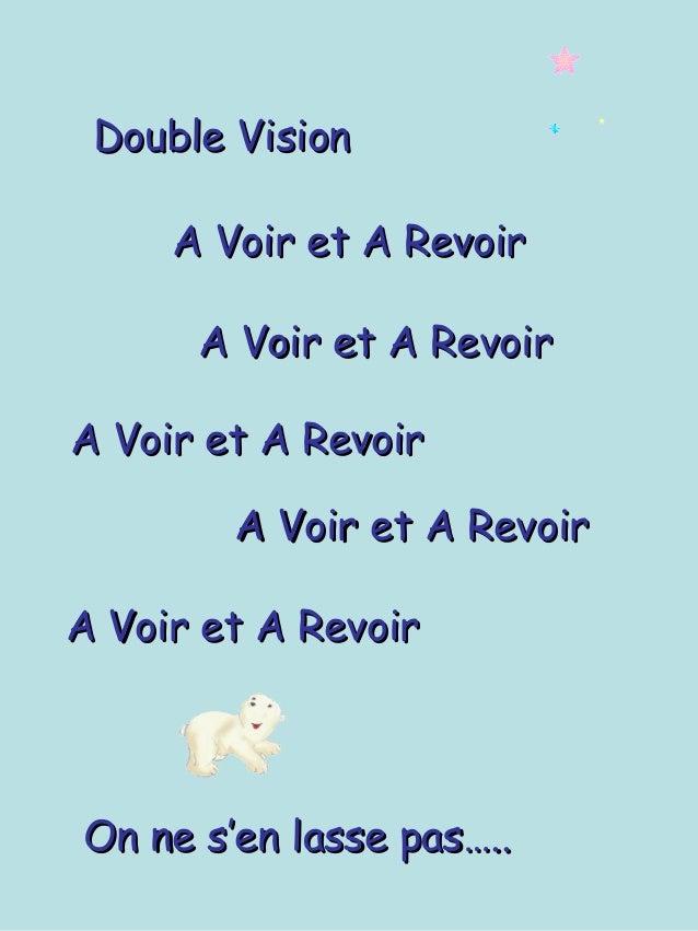 Double Vision A Voir et A Revoir A Voir et A Revoir A Voir et A Revoir A Voir et A Revoir A Voir et A Revoir  On ne s'en l...