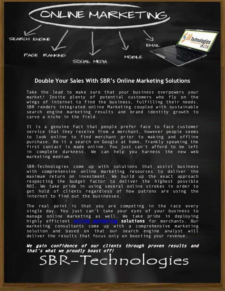 Double Your Sales With SBR's Online Marketing SolutionsTake the lead to make sure that your business overpowers yourmarket...