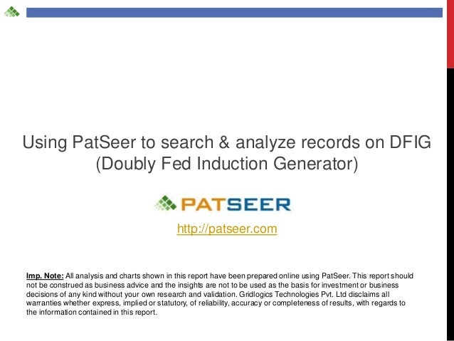 Using PatSeer to search & analyze records on DFIG        (Doubly Fed Induction Generator)                                 ...