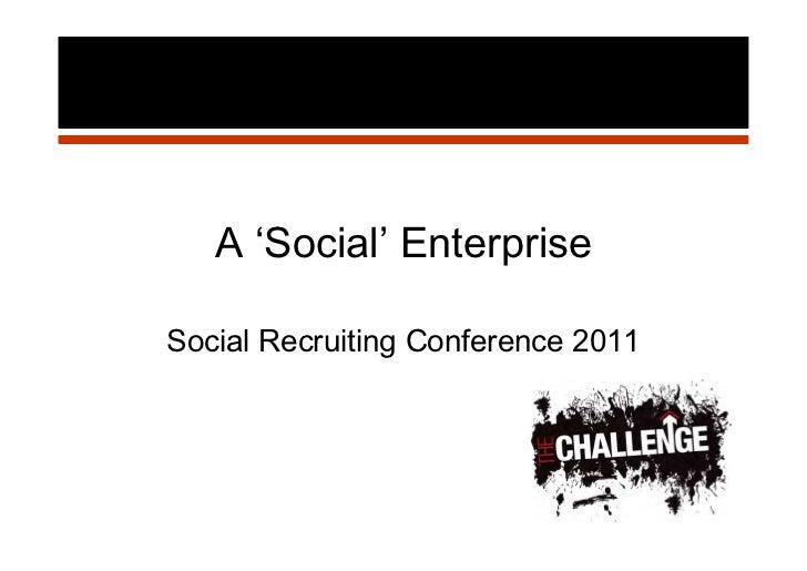 A 'Social' EnterpriseSocial Recruiting Conference 2011
