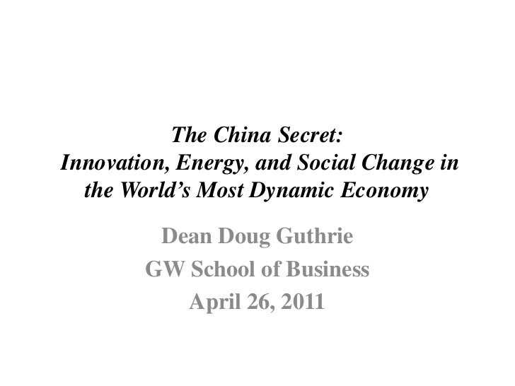 The China Secret:Innovation, Energy, and Social Change in  the World's Most Dynamic Economy         Dean Doug Guthrie     ...