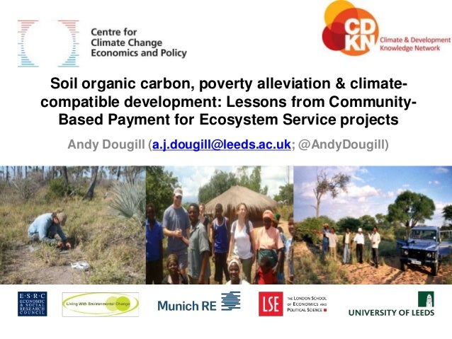 www.cccep.ac.uk Soil organic carbon, poverty alleviation & climate-compatible development: Lessons from Community-  Based ...