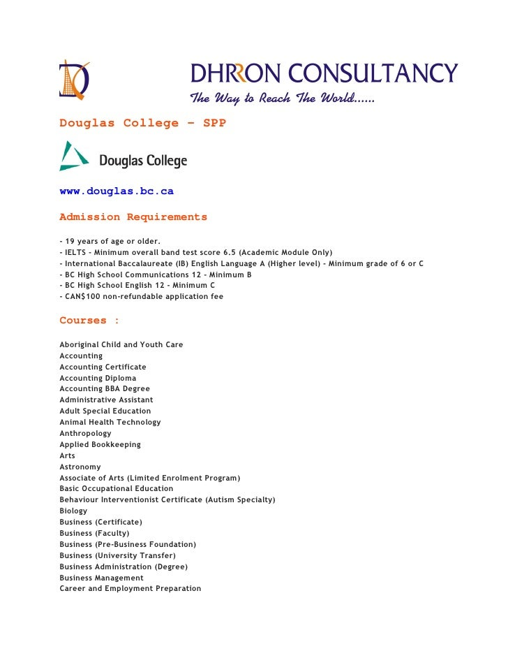Douglas College - SPPwww.douglas.bc.caAdmission Requirements- 19 years of age or older.- IELTS - Minimum overall band test...