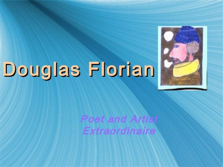 Douglas Florian       Poet and Artist       Extraordinaire