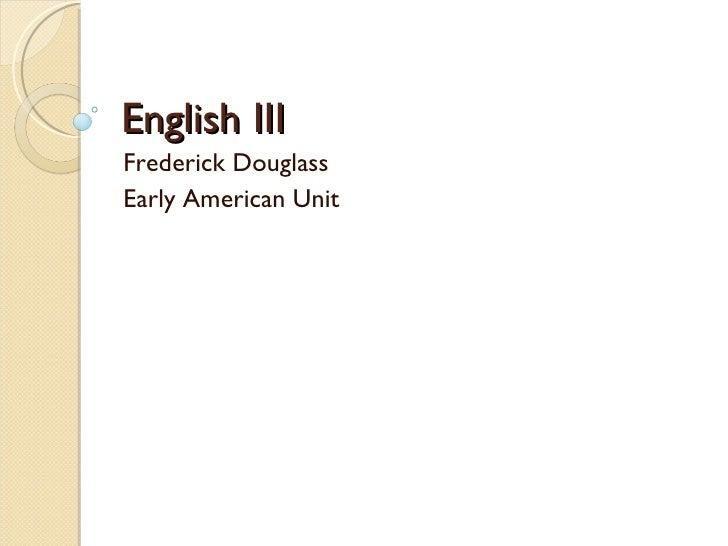 English III Frederick Douglass Early American Unit