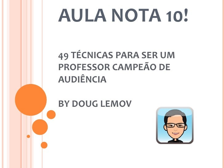 AULA NOTA 10! 49 TÉCNICAS PARA SER UM PROFESSOR CAMPEÃO DE AUDIÊNCIA BY DOUG LEMOV