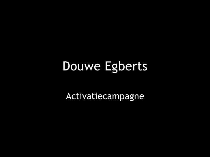 Douwe Egbers activatiecampagne