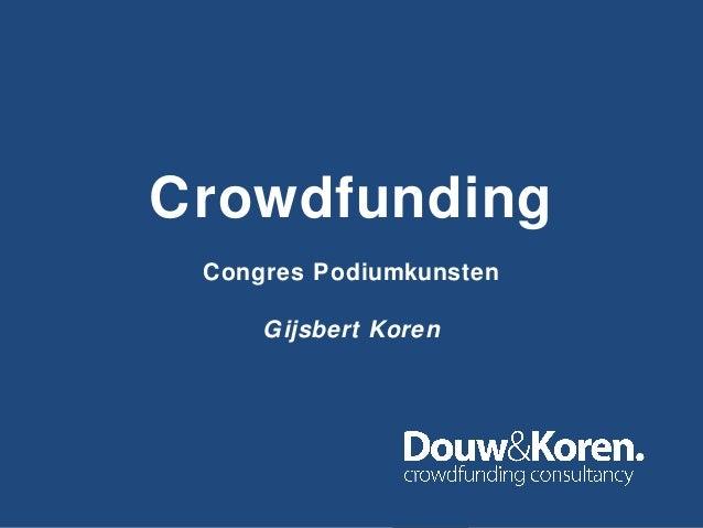 CrowdfundingCongres PodiumkunstenGijsbert Koren