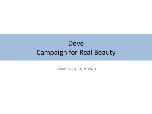 DoveCampaign for Real BeautyJessica, Julia, Vivian