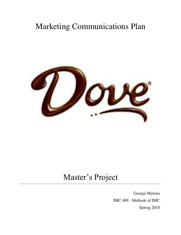 Marketing Communications Plan       Master's Project                               George Mylona                     IMC 4...