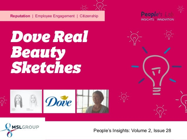 Reputation | Employee Engagement | Citizenship  Dove Real Beauty Sketches  People's Insights: Volume 2, Issue 28