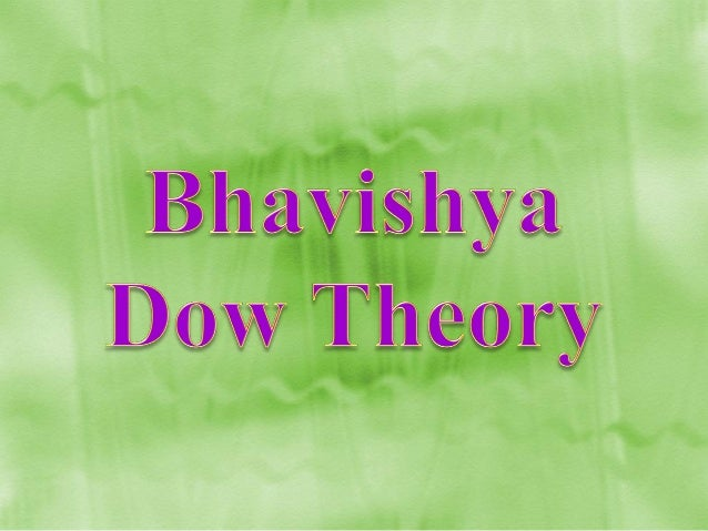 Dow theory was formulated from a series of Wall Street Journal editorials authored by Charles H. Dow from 1900 until the t...