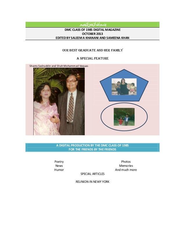 ميحرلا نمحرلا هللا بسم DMC CLASS OF 1985 DIGITAL MAGAZINE OCTOBER 2013 EDITED BY SALEEM A KHANANI AND SAMEENA KHAN Our...