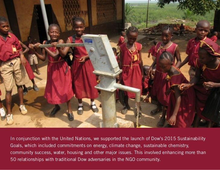 In conjunction with the United Nations, we supported the launch of Dow's 2015 SustainabilityGoals, which included commitme...