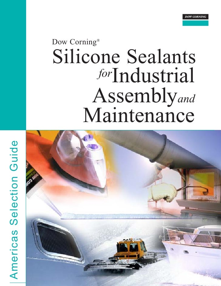 Dow Corning Silicone Sealants For Industrial Assembly And Maintenance