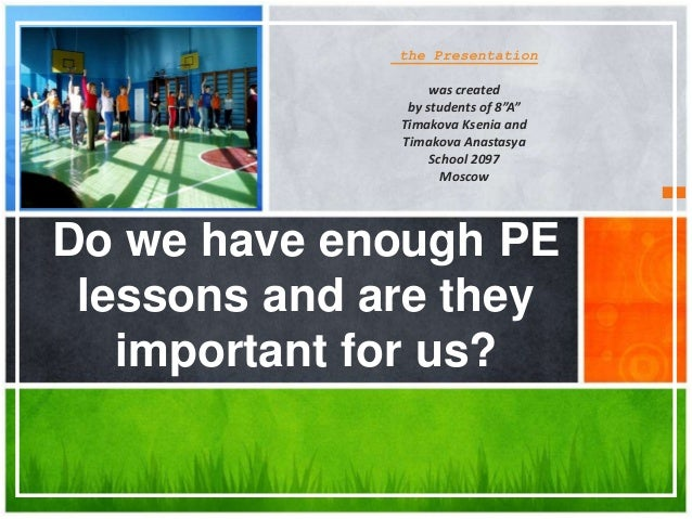Do we have enough pe lessons and are they important for us