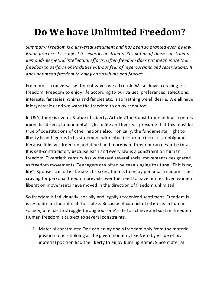 Do We have Unlimited Freedom?Summary: Freedom is a universal sentiment and has been so granted even by law.But in practice...