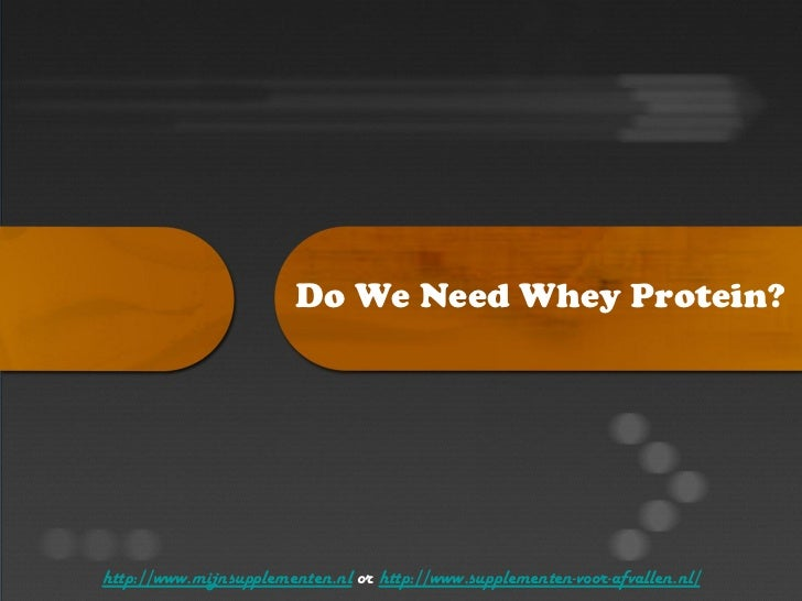 Do we need whey protein