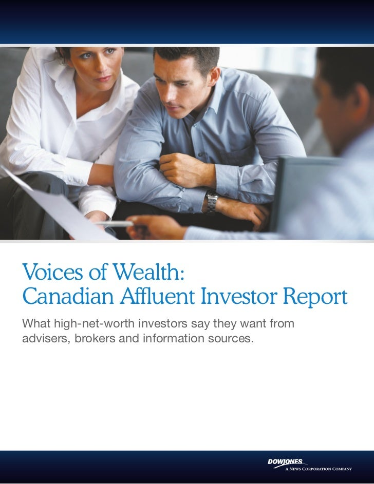Voices of Wealth:Canadian Affluent Investor ReportWhat high-net-worth investors say they want fromadvisers, brokers and in...