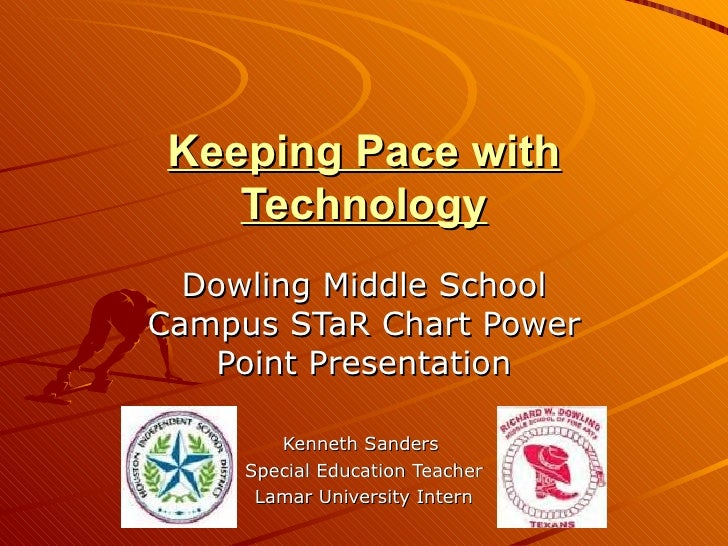 Keeping Pace with Technology Dowling Middle School Campus STaR Chart Power Point Presentation Kenneth Sanders  Special Edu...