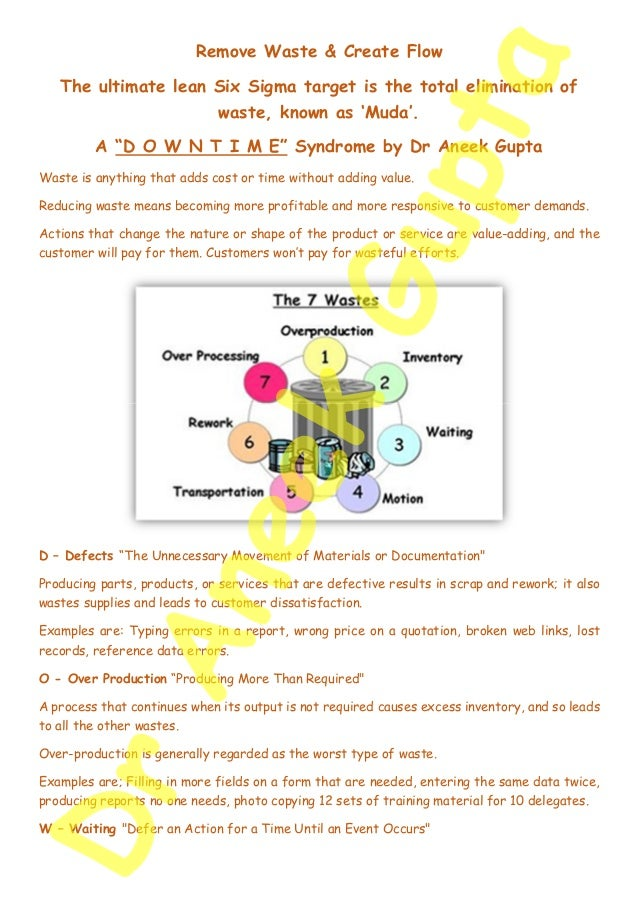 """Remove Waste & Create Flow The ultimate lean Six Sigma target is the total elimination of waste, known as 'Muda'. A """"D O W..."""