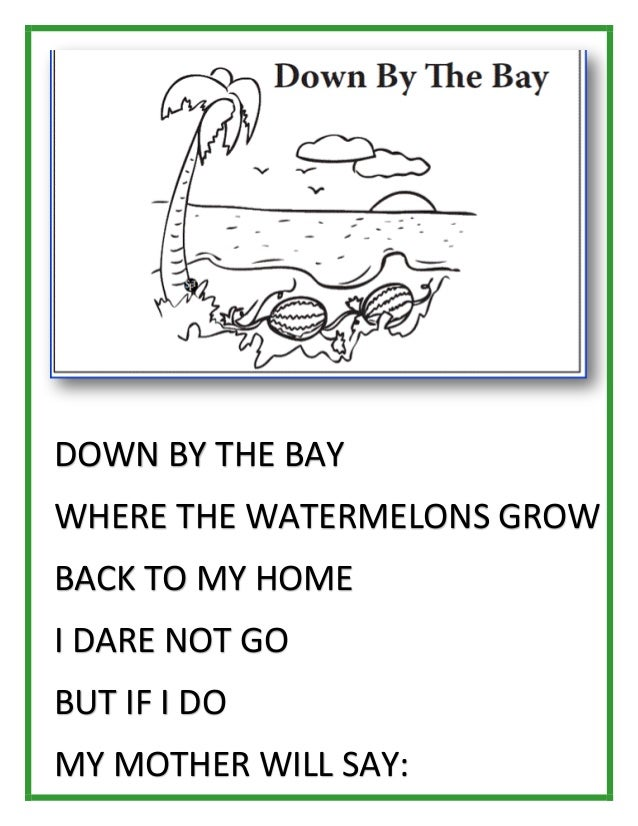 Down By The Bay Where The Watermelons Grow